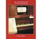 Player Piano: servicing and rebuilding FIRST EDITION