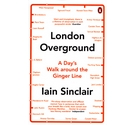 London Overground: A Day's Walk around the Ginger Line - SIGNED