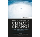 The Business of Climate Change Corporate Responses To Kyoto