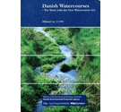 Danish Watercourses - Ten Years with the new Watercourse Act