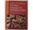 The Dance Language and Orientation of Bees by Karl von Frisch