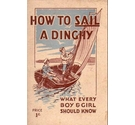 How to Sail a Dinghy: what every boy and girl should know