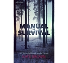 Manual for survival: A Chernobyl Guide to the Future- Brown Hardcover