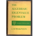 The Algebraic Eigenvalue Problem / J. H. Wilkinson