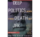 Deep Politics and the Death of JFK / Peter Dale Scott