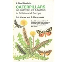 A field guide to caterpillars of butterflies and moths in Britain and Europe