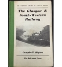 The Oakwood Library of Railway History - The Glasgow & South-Western Railway