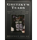 Gretzky's Tears - Hockey, America and the Day Everything Changed