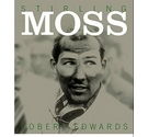 Stirling Moss: The Authorised Biography