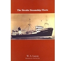 The Straits Steamship Fleets W.A. Laxon Illustrated Chai Foh Chin