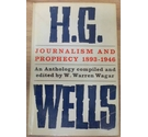 H G Wells: Journalism and Prophecy 1893 - 1946