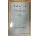 Images of Tomorrow, An Anthology of Recent Poetry, First Edition 1953