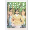 Woolf in Ceylon : an Imperial journey in the shadow of Leonard Woolf 1904-1911