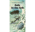 A Ladybird Bible Book - Safe in the Ark