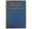 A Pilgrimage to Palestine by Harry Emerson Fosdick First Edition 1927