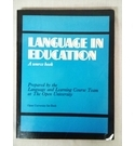 LANGUAGE IN EDUCATION. AN OPEN UNIVERSITY COURSE SOURCE BOOK.