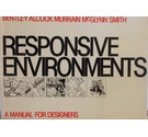 Responsive Environments A manual for designers