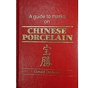 A Guide to Marks on Chinese Porcelain - Gerald Davison Bamboo Publishing London 1988