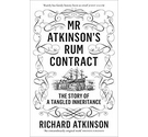 Mr Atkinson's Rum Contract: The Story of a Tangled Inheritance (New, Hardback)