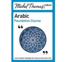 Total Arabic (Learn Arabic with the Michel Thomas Method): Arabic Foundation Course (Michel Thomas S