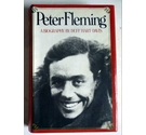 Peter Fleming - A Biography - First Edition