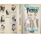 From These Men - seven portraits by Shimon Peres - first GB edition