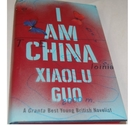 I Am China (SIGNED COPY), By Xiaolu Guo