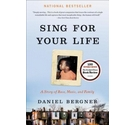 Sing for Your Life: A Story of Race, Music and Family
