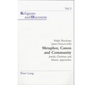 Metaphor, Canon and Community: Jewish, Christian and Islamic Approaches: 1 (Religion & Discourse)