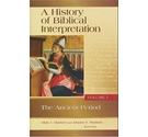 A History of Biblical Interpretation: The Ancient Period - Volume 1