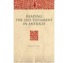 Reading the Old Testament in Antioch (Bible in Ancient Christianity)