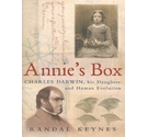 Annie's Box - Charles Darwin, His Daughter and Human Evolution