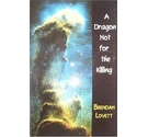 A Dragon Not for the Killing