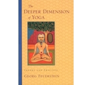 The deeper dimension of Yoga : Theory and practice