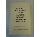 Studies in Railway Expansion and the Capital Market in England 1825-1873