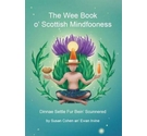 The wee book o' Scottish Mindfulness