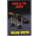Death Is For Losers by William Newton