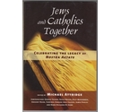 Jews and Catholics Together: Celebrating the Legacy of Nostra Aetate
