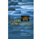 The Monotheists, Vol 1 The Peoples of God