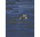 The Monotheists: Jews, Christians, and Muslims in Conflict and Competition, Vol II