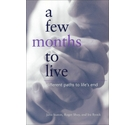 A Few Months to Live