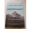 Uncertainty on a Himalayan Scale