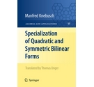 Specialization of Quadratic and Symmetric Bilinear Forms / Manfred Knebusch