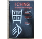 I Ching or Book of Changes The Richard Wilhelm translation