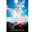 Medjugorje and me