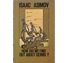 How did we find out about germs? - Isaac Asimov - 1st GB edition, 1976