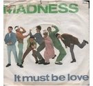 MADNESS: It Must Be Love / Shadow on the House