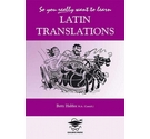 So You Really Want to Learn Latin Translations