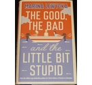The Good, The Bad and The Little Bit Stupid, Marina Lewycka, Signed by The Author, Penguin HB