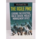 The Agile PMO: Leading the Effective, Value Driven, Project Management Office